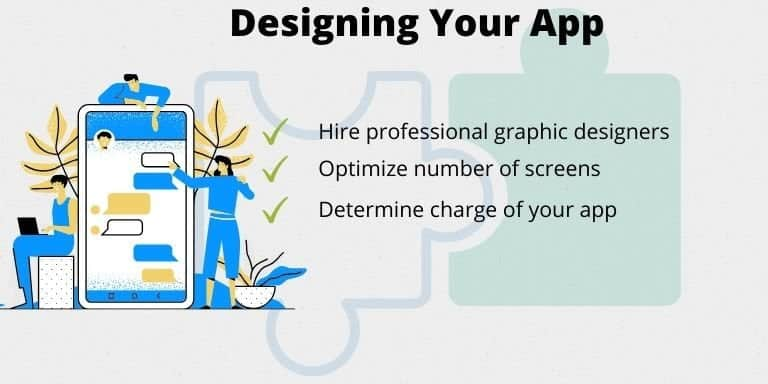 Fourth step to develop an app is to Prepare Designing of Your Application