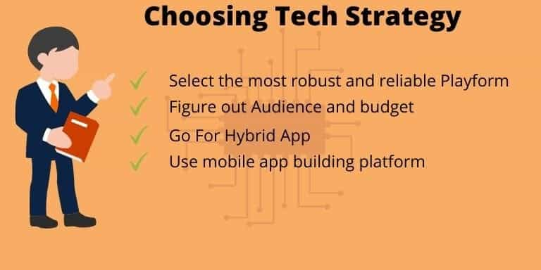Fifth step to make an app is to Choose Tech Strategy to Make an App